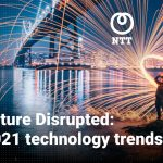NTT 'Future Disrupted' predictions for 2021: the transformative impact of COVID-19 on society