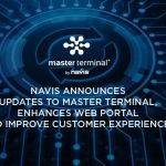 Navis Announces Updates to Master Terminal, Enhances Web Portal to Improve Customer Experience