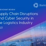 US Supply Chain is Under Siege as Ransomware Attacks on Shipping & Logistics Firms Triple
