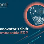 Businesses Are Prioritizing Composable ERP Strategy as Pandemic Accelerates Cloud Migration