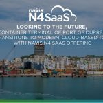 Container Terminal of Port of Durres Transitions to Modern, Cloud-based TOS with Navis N4 SaaS Offering