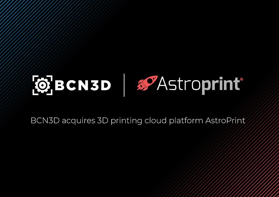 BCN3D acquires 3D printing cloud platform AstroPrint to propel its software solutions forward