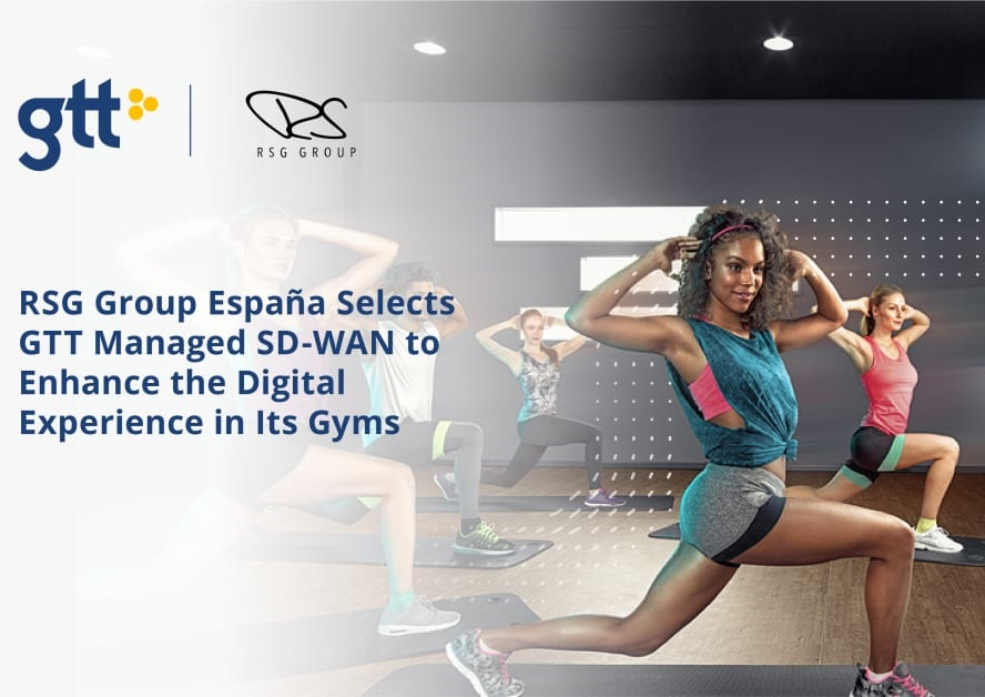 RSG Group España selects GTT Managed SD-WAN to enhance the digital experience in its gyms